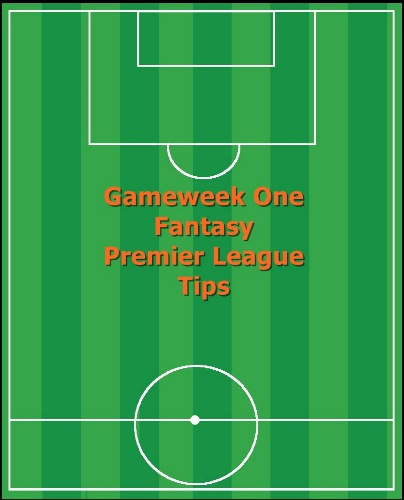 FPL Tips Gameweek 1