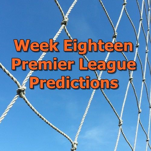 Week 18 and week 19 Premier League predictions