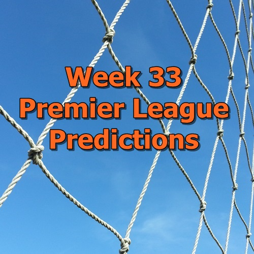 Week 33 Premier League predictions